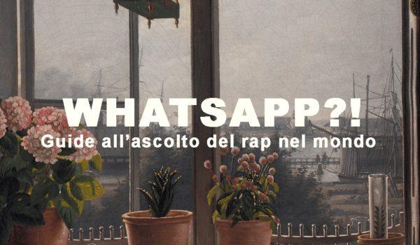 Whatsapp?! Guide all'ascolto del rap nel mondo