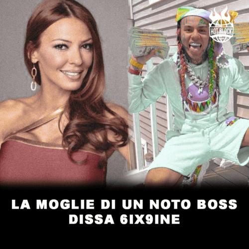 SCOPERTE IN PILLOLE – La moglie di un noto boss dissa 6ix9ine