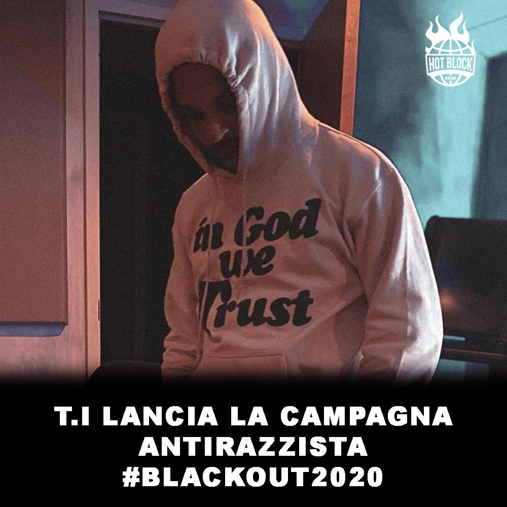 t.i lancia la campagna antirazzista #blackout2020