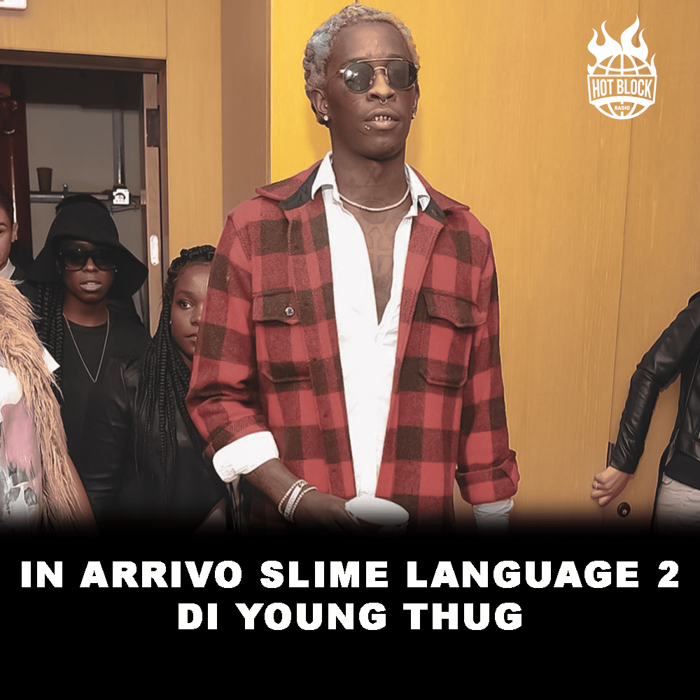 in-arrivo-slime-language-2-di-young-thug