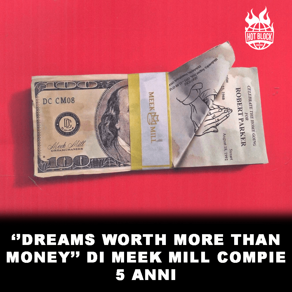 Dreams-worth-more-than-money-meek-mill-compie-5-anni