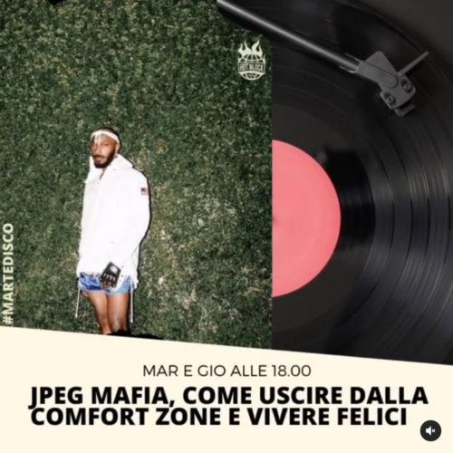 MARTEDISCO  – S3 – Jpeg Mafia, come uscire dalla comfort zone e vivere felici