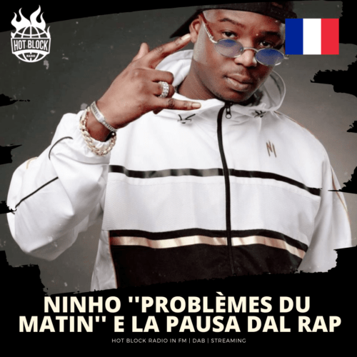 "Ninho pubblica ""Problèmes du matin"" e annuncia una pausa"