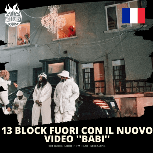 """13 Block fuori con il nuovo video """"Babi"""""""