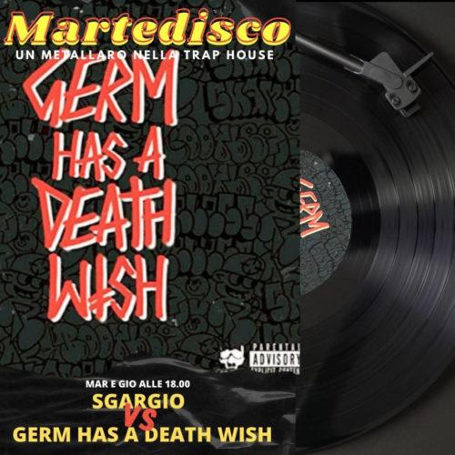 MARTEDISCO – GERM HAS A DEATHWISH – S3