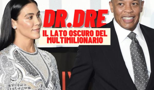 Il lato oscuro di Dr.Dre: Aggressioni, riciclaggio di denaro, abusi sulla moglie e frode al fisco