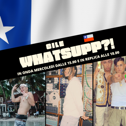 WHATSUP?! – IL RAP IN CILE
